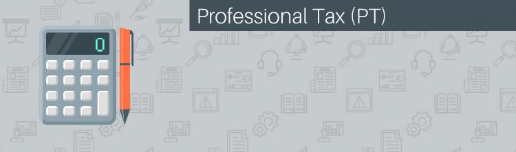 Professional Tax (PT)