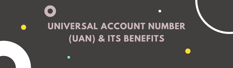 Universal Account Number (UAN) and its benefits