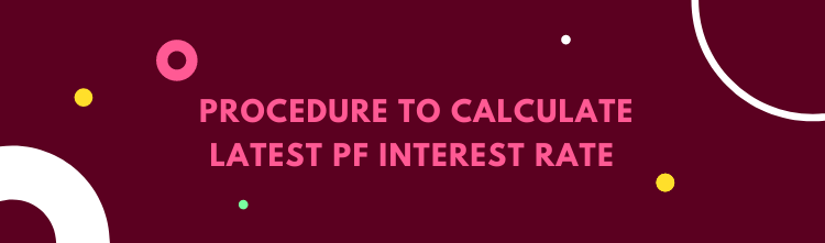 Latest PF interest rate & its procedure to calculate