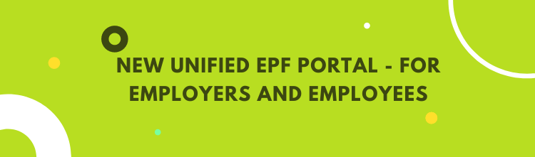 New Unified EPF Portal for Employers and Employees