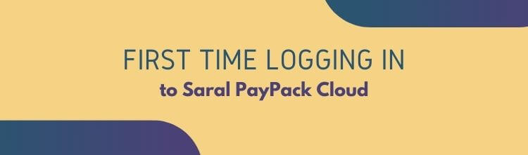 Logging into Saral PayPack Cloud