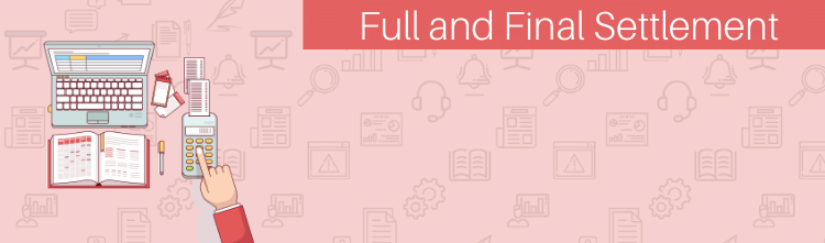 Full and Final Settlement (FnF) process in Payroll