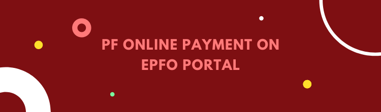 PF Online Payment On EPFO Portal (For Employers)