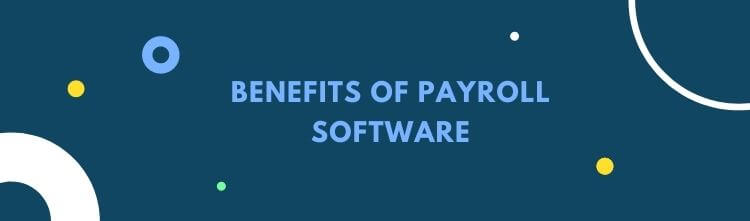 Benefits of payroll software - blog with meaning, different types of payroll software and the benefits
