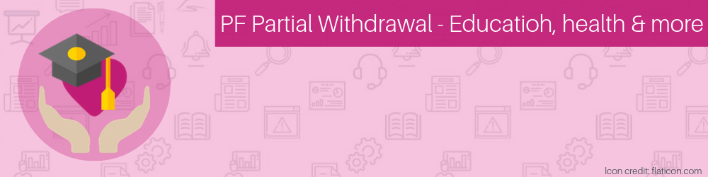 EPF Partial PF Withdrawal Rules - Education, Health and Marriage