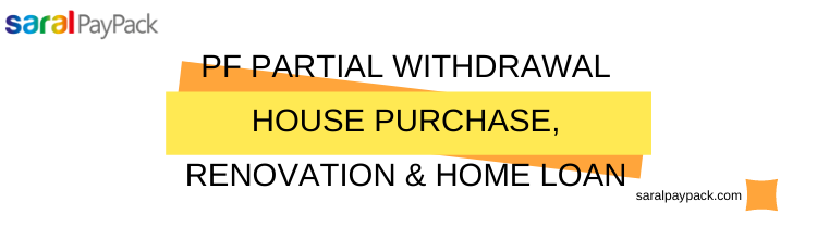 PF Partial Withdrawal - Home purchase & loan
