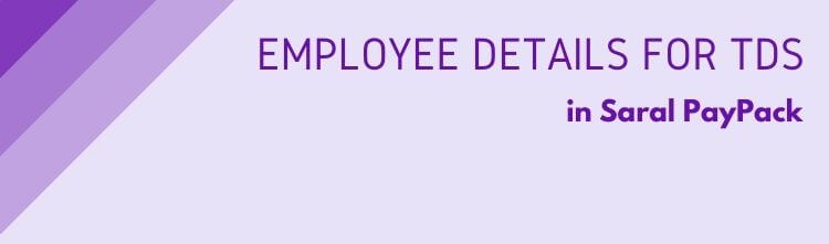 Employee details for TDS