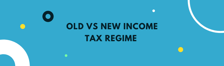 Old vs new Income Tax Regime – For employers