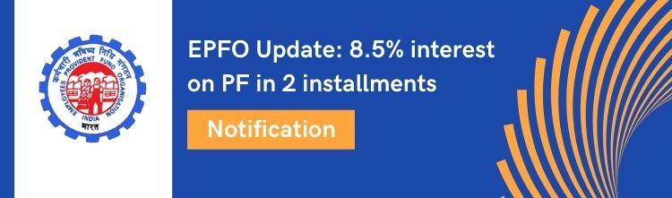EPFO Update 8.5% interest on PF in 2 installments