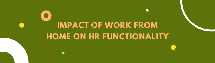 Impact of Work From Home on HR functionality