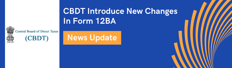 CBDT Introduce New Changes In Form 12BA