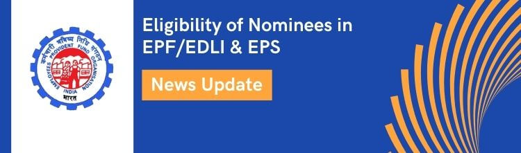 Eligibility of Nominees in EPF/EDLI & EPS